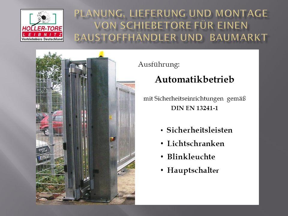 111 Ausführung: Automatikbetrieb mit Sicherheitseinrichtungen gemäß DIN EN 13241-1 Sicherheitsleisten Lichtschranken Blinkleuchte Hauptschalt er