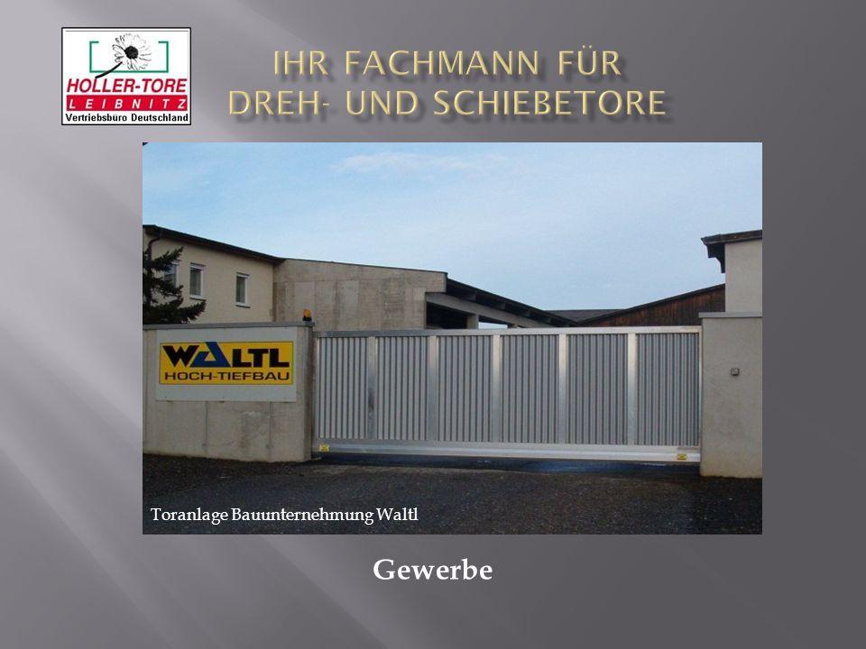 Gewerbe Toranlage Bauunternehmung Waltl