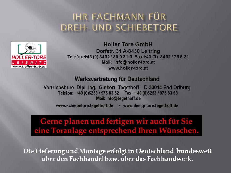 Gerne planen und fertigen wir auch für Sie eine Toranlage entsprechend Ihren Wünschen. Holler Tore GmbH Dorfstr. 31 A-8430 Leitring Telefon +43 (0) 34