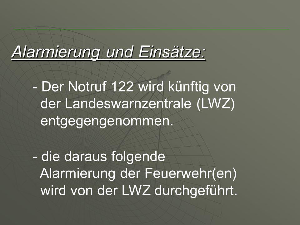 Alarmierung und Einsätze: - Der Notruf 122 wird künftig von der Landeswarnzentrale (LWZ) entgegengenommen.