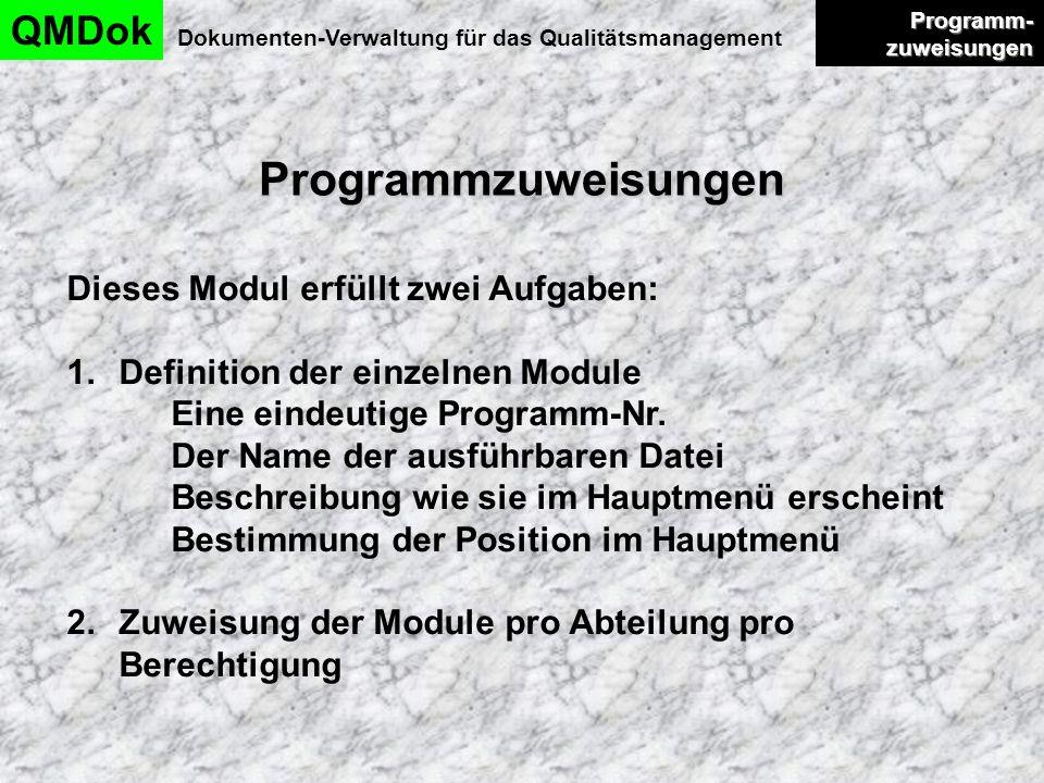 Programmzuweisungen QMDok Dokumenten-Verwaltung für das Qualitätsmanagement Programm- zuweisungen Programm- zuweisungen Dieses Modul erfüllt zwei Aufg