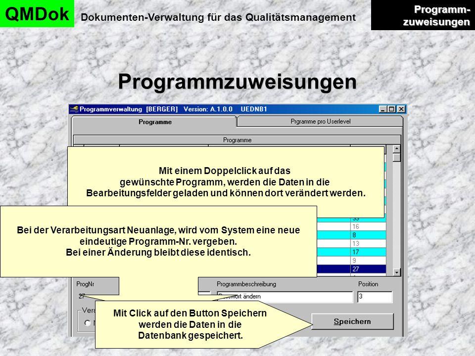 Programmzuweisungen QMDok Dokumenten-Verwaltung für das Qualitätsmanagement Programm- zuweisungen Programm- zuweisungen Mit einem Doppelclick auf das