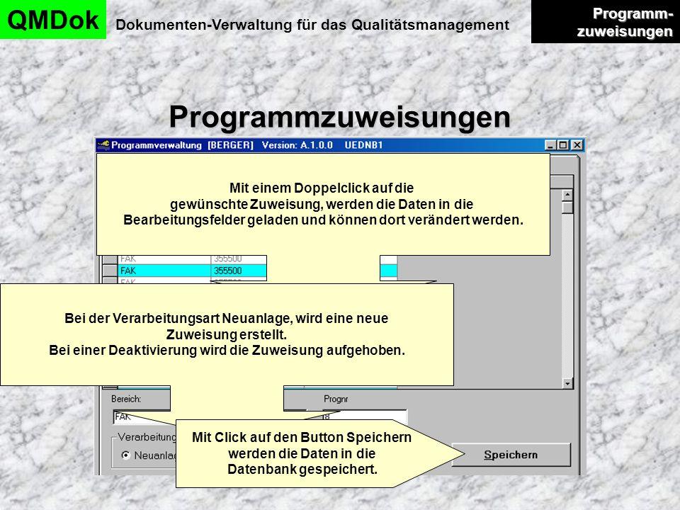 Programmzuweisungen QMDok Dokumenten-Verwaltung für das Qualitätsmanagement Programm- zuweisungen Programm- zuweisungen Mit einem Doppelclick auf die