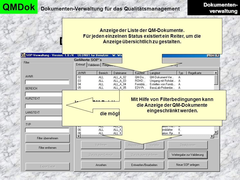 Dokumentenverwaltung QMDok Dokumenten-Verwaltung für das Qualitätsmanagement Dokumenten- verwaltung Dokumenten- verwaltung Je nach QM-Dok Userlevel un
