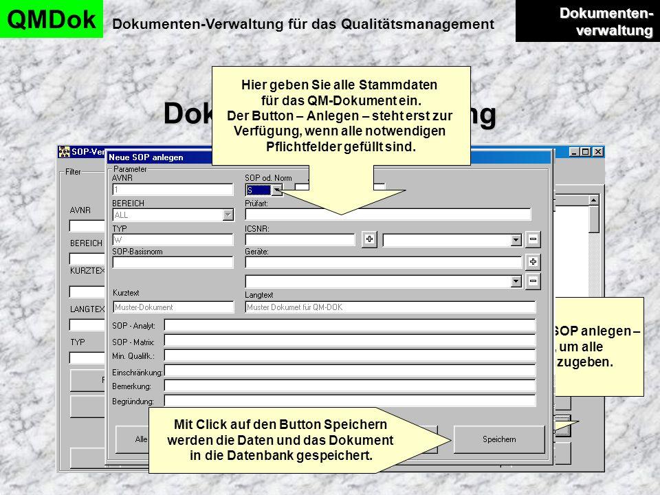 Dokumentenverwaltung QMDok Dokumenten-Verwaltung für das Qualitätsmanagement Dokumenten- verwaltung Dokumenten- verwaltung Mit einem Click auf – Neue