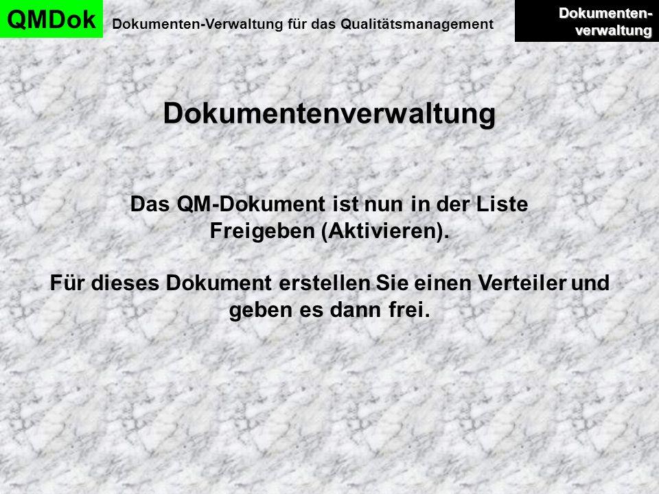 Dokumentenverwaltung QMDok Dokumenten-Verwaltung für das Qualitätsmanagement Dokumenten- verwaltung Dokumenten- verwaltung Das QM-Dokument ist nun in