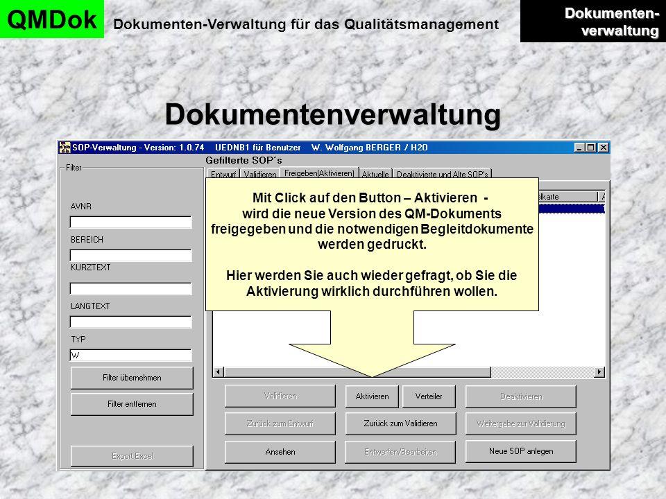 Dokumentenverwaltung QMDok Dokumenten-Verwaltung für das Qualitätsmanagement Dokumenten- verwaltung Dokumenten- verwaltung Mit Click auf den Button –