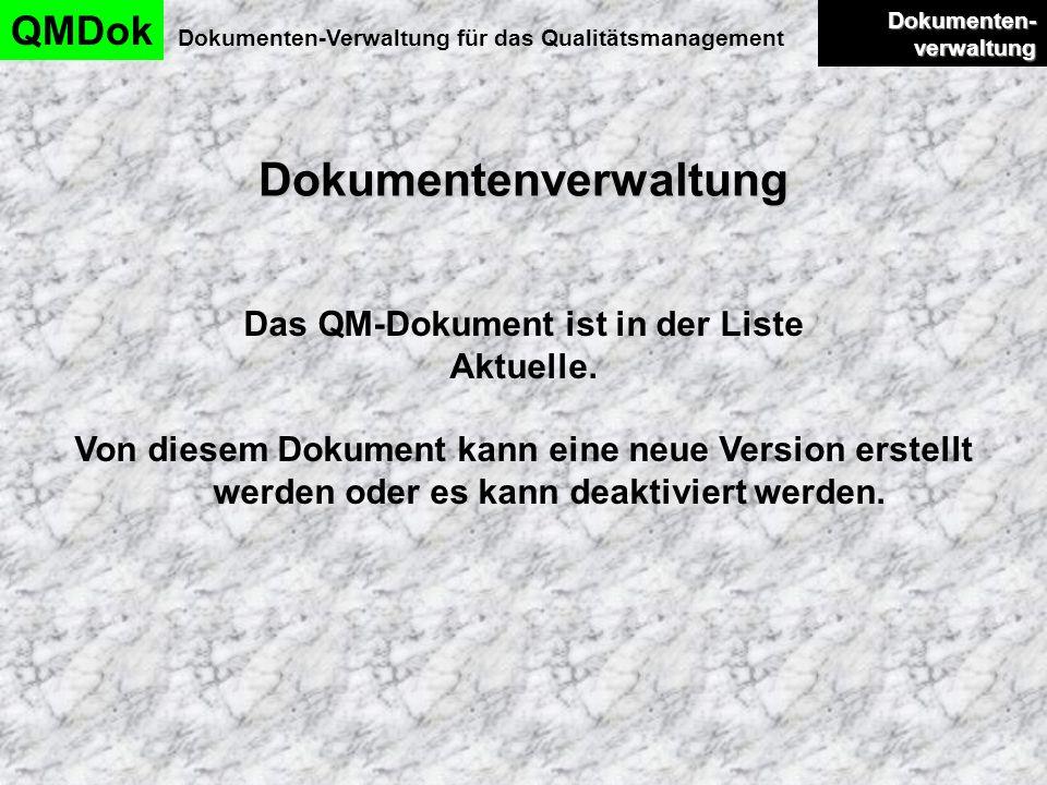 Dokumentenverwaltung QMDok Dokumenten-Verwaltung für das Qualitätsmanagement Dokumenten- verwaltung Dokumenten- verwaltung Das QM-Dokument ist in der