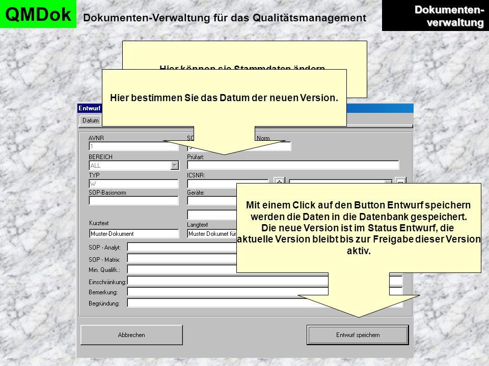 Dokumentenverwaltung QMDok Dokumenten-Verwaltung für das Qualitätsmanagement Dokumenten- verwaltung Dokumenten- verwaltung Hier können sie Stammdaten