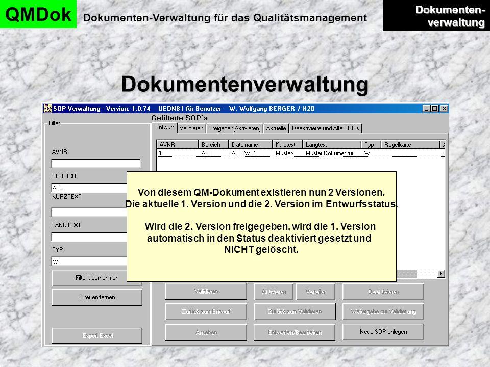 Dokumentenverwaltung QMDok Dokumenten-Verwaltung für das Qualitätsmanagement Dokumenten- verwaltung Dokumenten- verwaltung Von diesem QM-Dokument exis