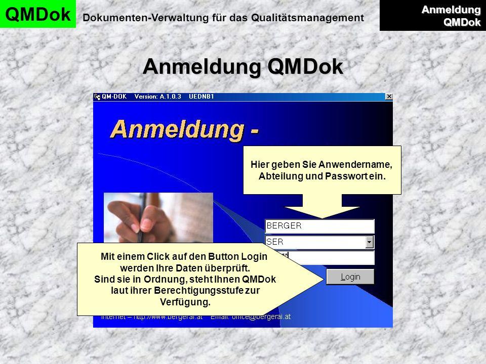 Anmeldung QMDok QMDok Dokumenten-Verwaltung für das Qualitätsmanagement Anmeldung QMDok Anmeldung QMDok Hier geben Sie Anwendername, Abteilung und Pas