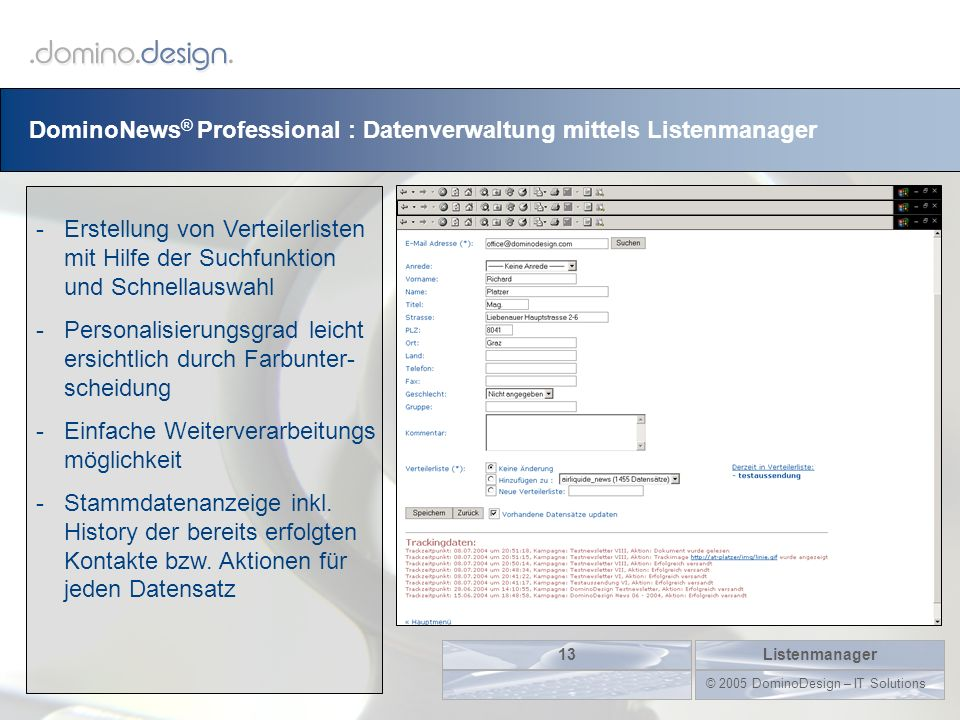 DominoNews ® Professional : Datenverwaltung mittels Listenmanager Listenmanager13 © 2005 DominoDesign – IT Solutions -Erstellung von Verteilerlisten m