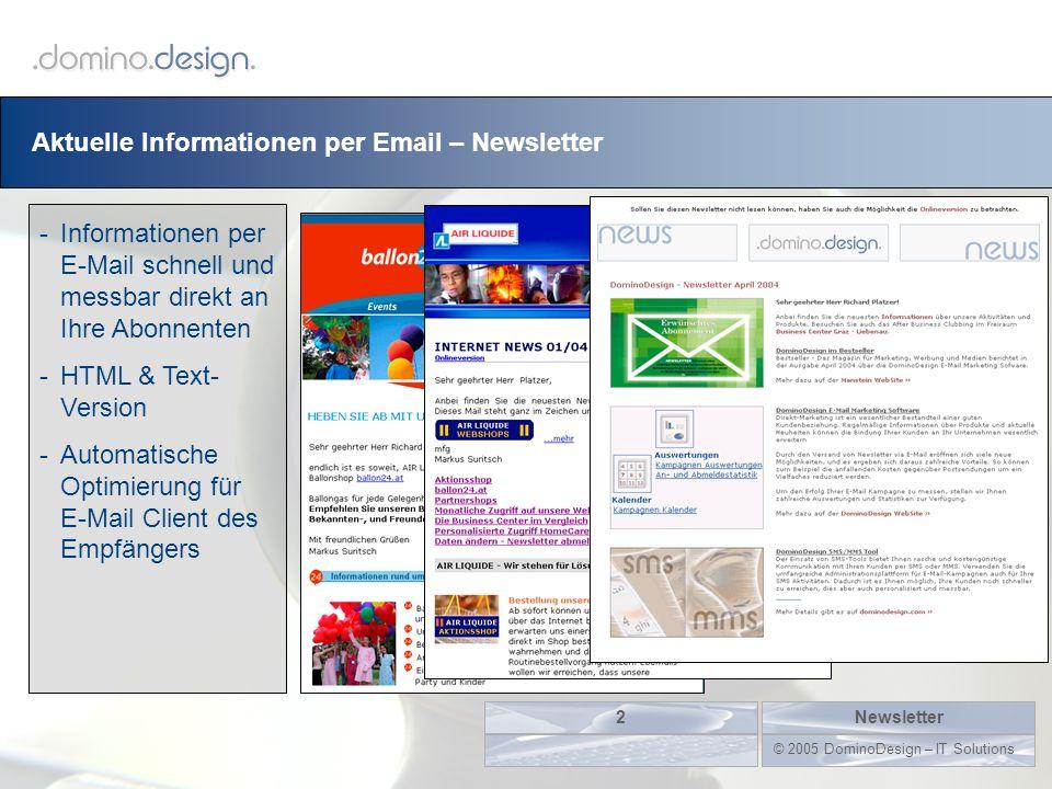 Aktuelle Informationen per Email – Newsletter -Informationen per E-Mail schnell und messbar direkt an Ihre Abonnenten -HTML & Text- Version -Automatis