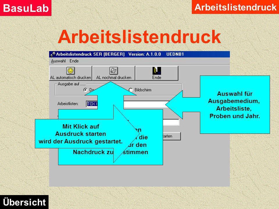 Arbeitslistendruck BasuLab Übersicht Mit Klick auf Automatisch Drucken werden alle Proben, wo noch kein Ausdruck für die gewählte Arbeitsliste existie