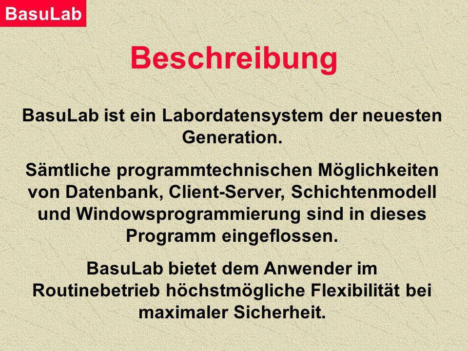 BasuLab BasuLab das flexible Labordatensystem vom Probeneingang bis zur Fakturierung.