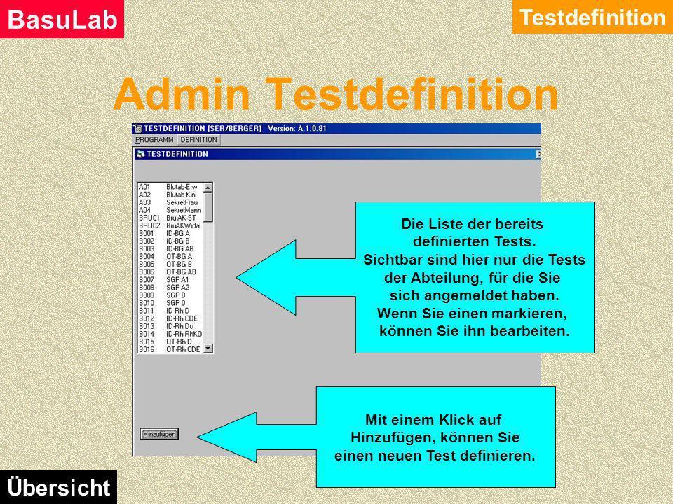 Admin Testdefinition Testdefinition BasuLab Übersicht Hier treffen Sie die Auswahl, was Sie definieren möchten.