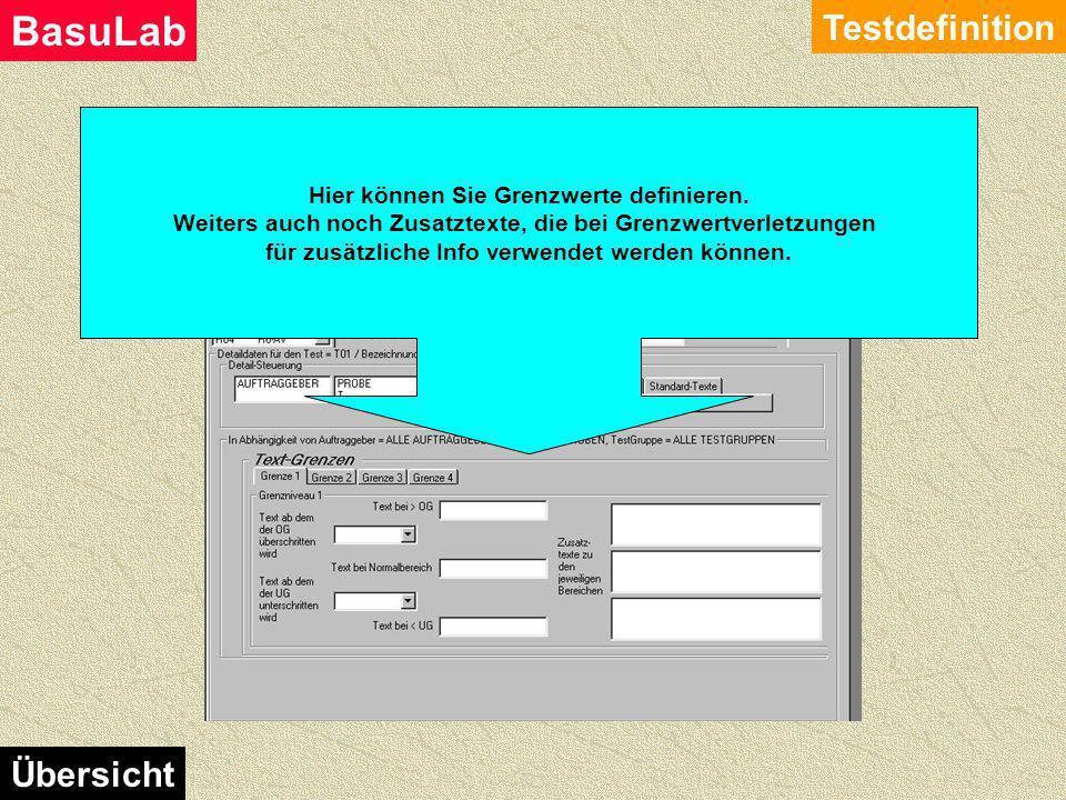 Admin Testdefinition Testdefinition BasuLab Übersicht Eingabe der Kopfdaten. Die TestNr. wird nur bei der Neuanlage vergeben und kann dann nicht mehr