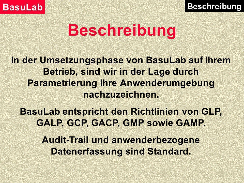 Beschreibung BasuLab ist ein Labordatensystem der neuesten Generation. Sämtliche programmtechnischen Möglichkeiten von Datenbank, Client-Server, Schic