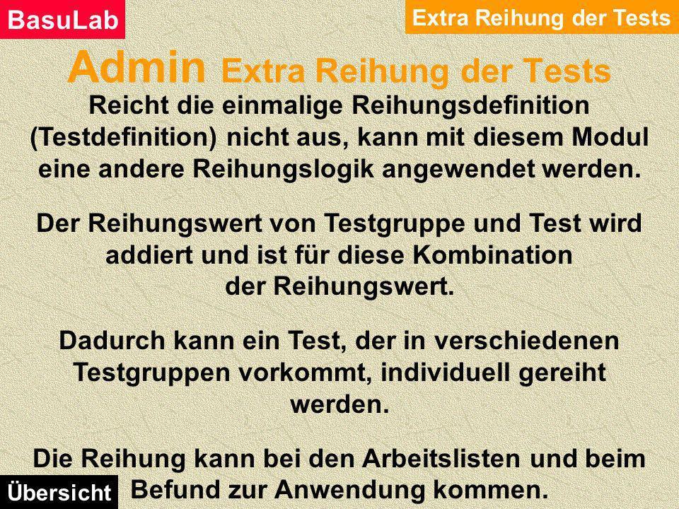 Admin Testdefinition Testdefinition BasuLab Übersicht Mit Klick auf Speichern, wird die Testdefinition als neue Version gespeichert.