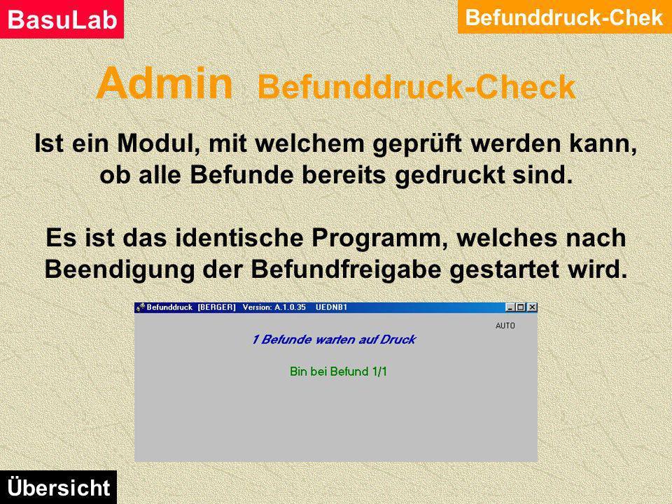 Admin Extra Reihung der Tests Extra Reihung der Tests BasuLab Übersicht Suchkriterien eingeben, und mit Klick auf Suche starten die Liste füllen Um Än