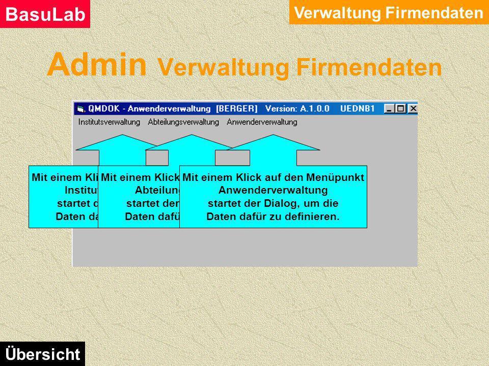 Admin Verwaltung Firmendaten Verwaltung Firmendaten BasuLab Übersicht Mit diesem Modul definieren und verwalten Sie die Firmendaten, Abteilungsdaten u