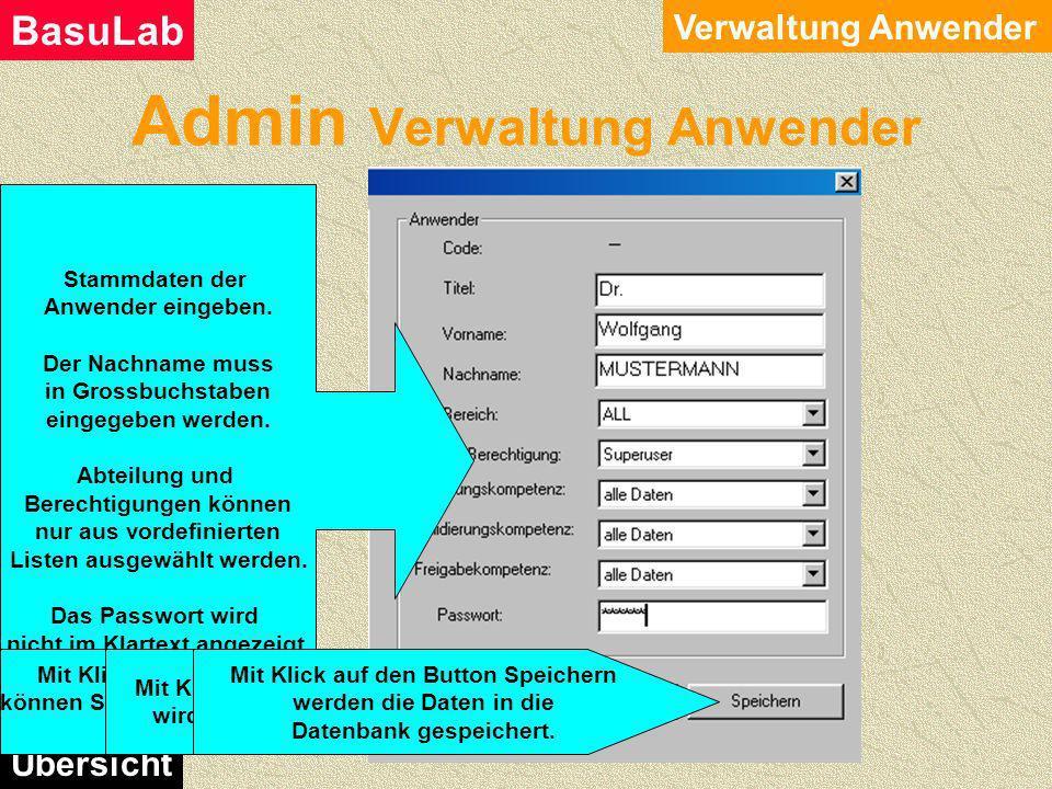 Admin Verwaltung Abteilungen Verwaltung Abteilungen BasuLab Übersicht Stammdaten der Abteilungen eingeben Achtung Abteilung ALLE muss existieren. Dies