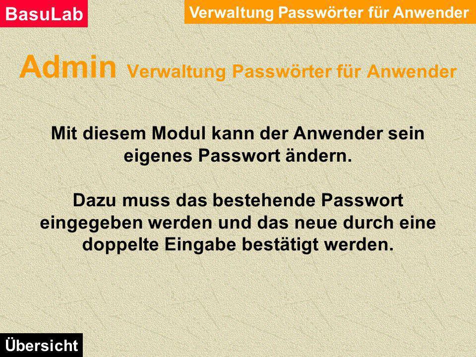 Admin Verwaltung BasuLab Programme Verwaltung BasuLab Programme BasuLab Übersicht Mit einem DoppelKlick auf die gewünschte Zuweisung, werden die Daten