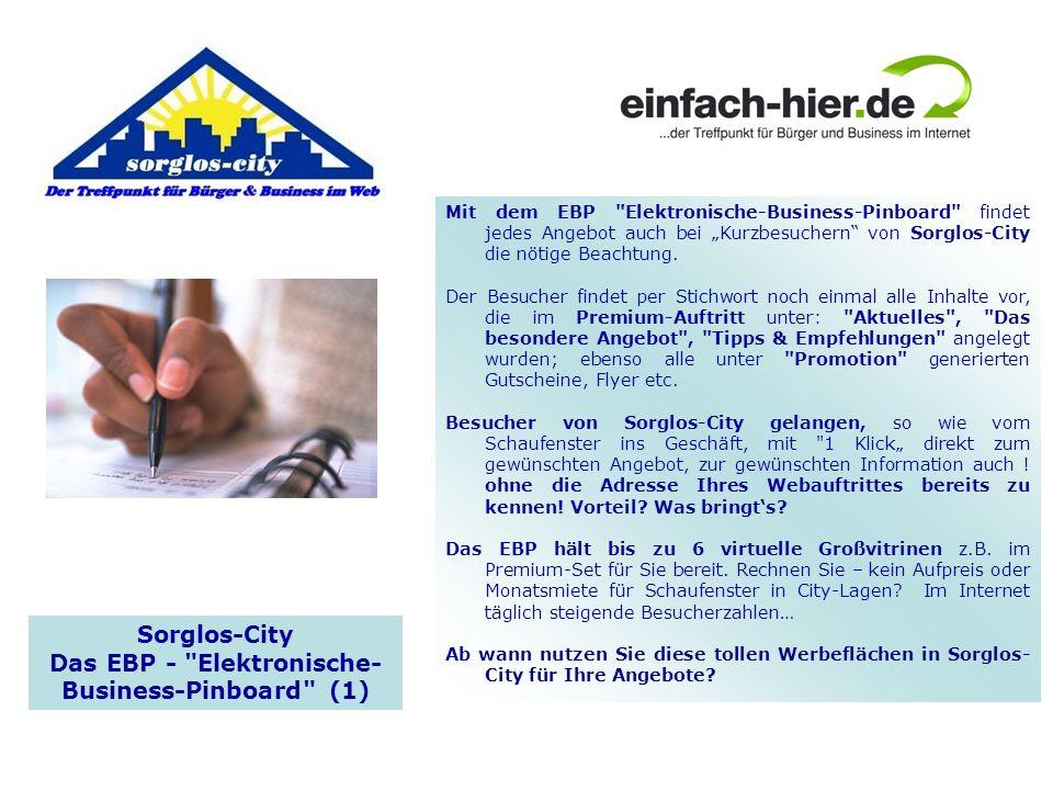 Mit dem EBP Elektronische-Business-Pinboard findet jedes Angebot auch bei Kurzbesuchern von Sorglos-City die nötige Beachtung.