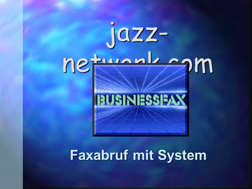 jazz- network.com Faxabruf mit System