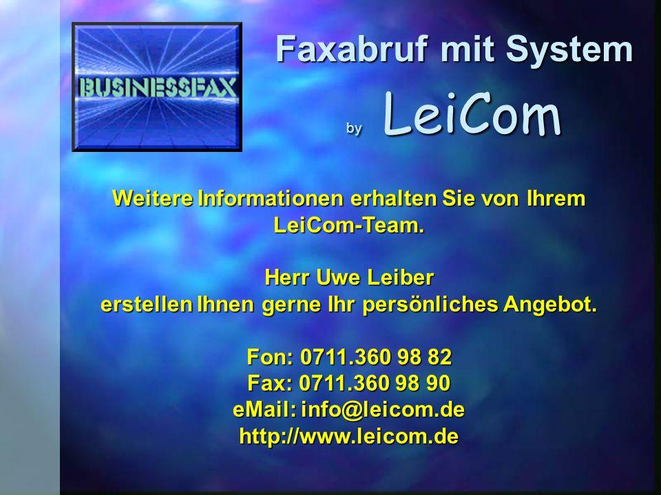 by LeiCom Faxabruf mit System Weitere Informationen erhalten Sie von Ihrem LeiCom-Team.
