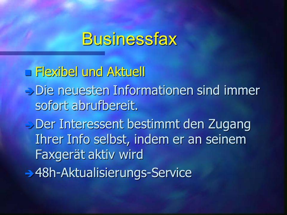 Businessfax n Flexibel und Aktuell è Die neuesten Informationen sind immer sofort abrufbereit.