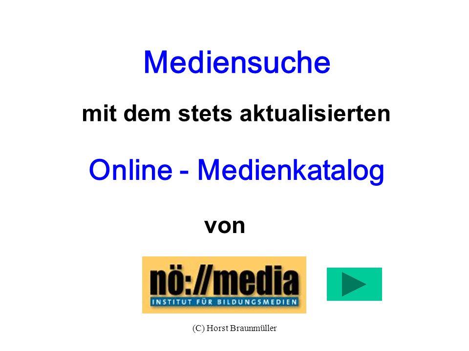 (C) Horst Braunmüller Online - Medienkatalog Mediensuche mit dem stets aktualisierten von
