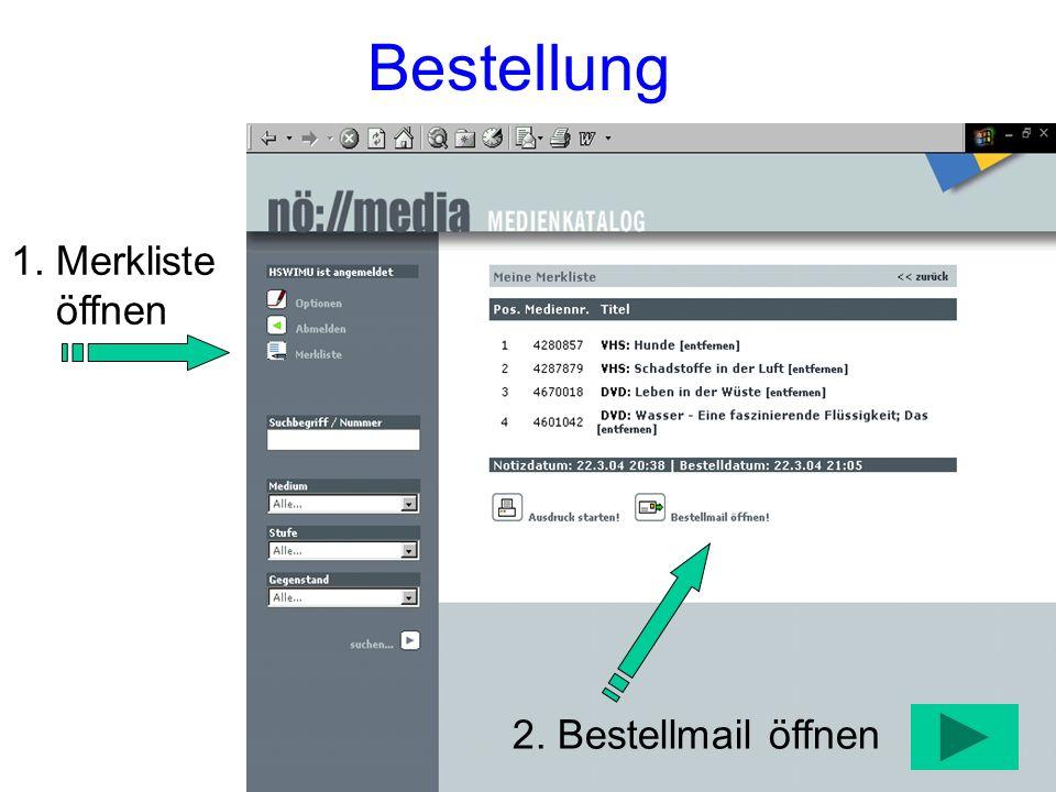 Bestellung 1. Merkliste öffnen 2. Bestellmail öffnen
