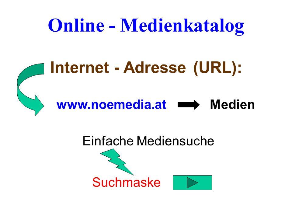www.noemedia.atMedien Online - Medienkatalog Internet - Adresse (URL): Einfache Mediensuche Suchmaske