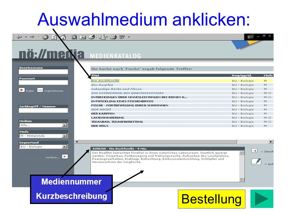 Auswahlmedium anklicken: Mediennummer Kurzbeschreibung Bestellung