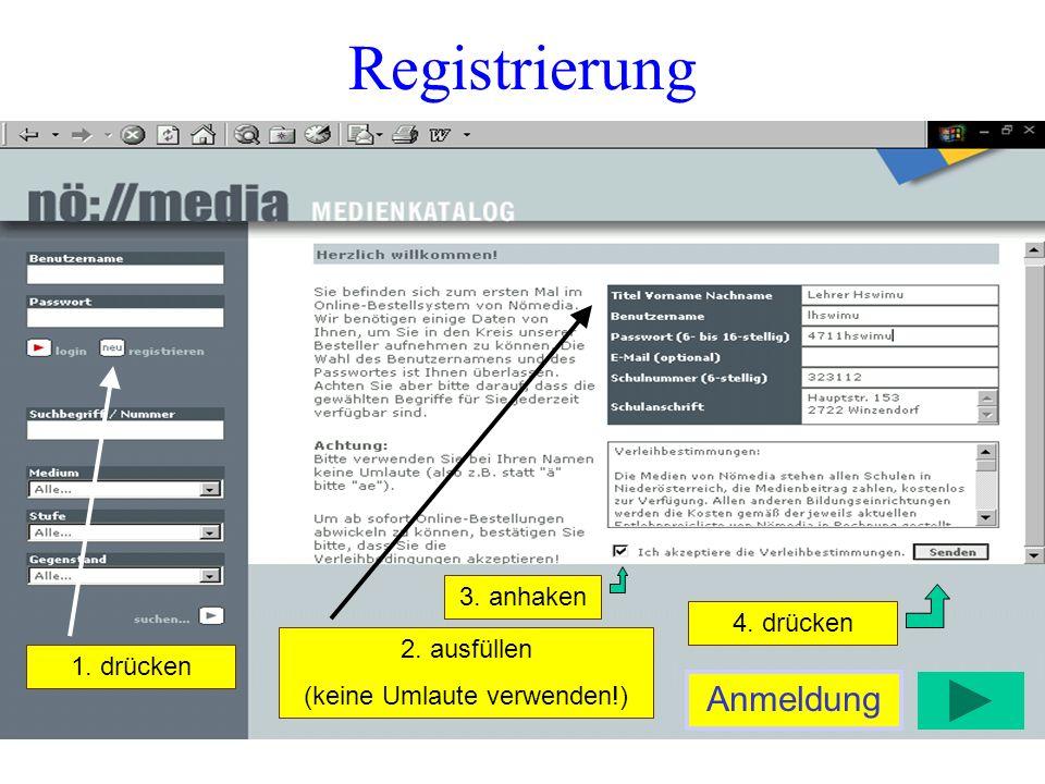 Registrierung 1. drücken 2. ausfüllen (keine Umlaute verwenden!) 4. drücken 3. anhaken Anmeldung
