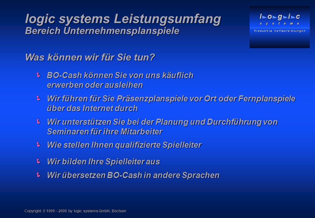 Copyright © 1999 – 2000 by logic systems GmbH, Bochum BO-Cash können Sie von uns käuflich erwerben oder ausleihen BO-Cash können Sie von uns käuflich