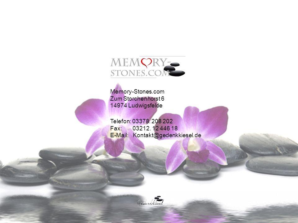 Memory-Stones.com Zum Storchenhorst 6 14974 Ludwigsfelde Telefon: 03378.
