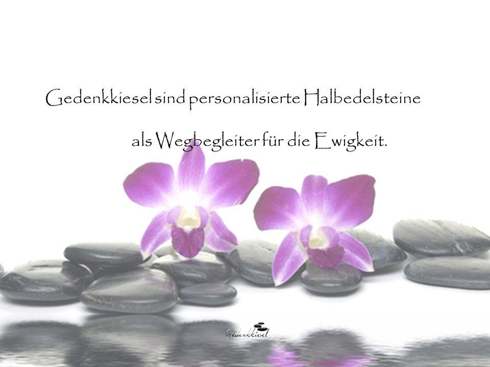 Gedenkkiesel sind personalisierte Halbedelsteine als Wegbegleiter für die Ewigkeit.