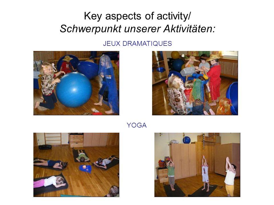 Key aspects of activity/ Schwerpunkt unserer Aktivitäten: JEUX DRAMATIQUES YOGA