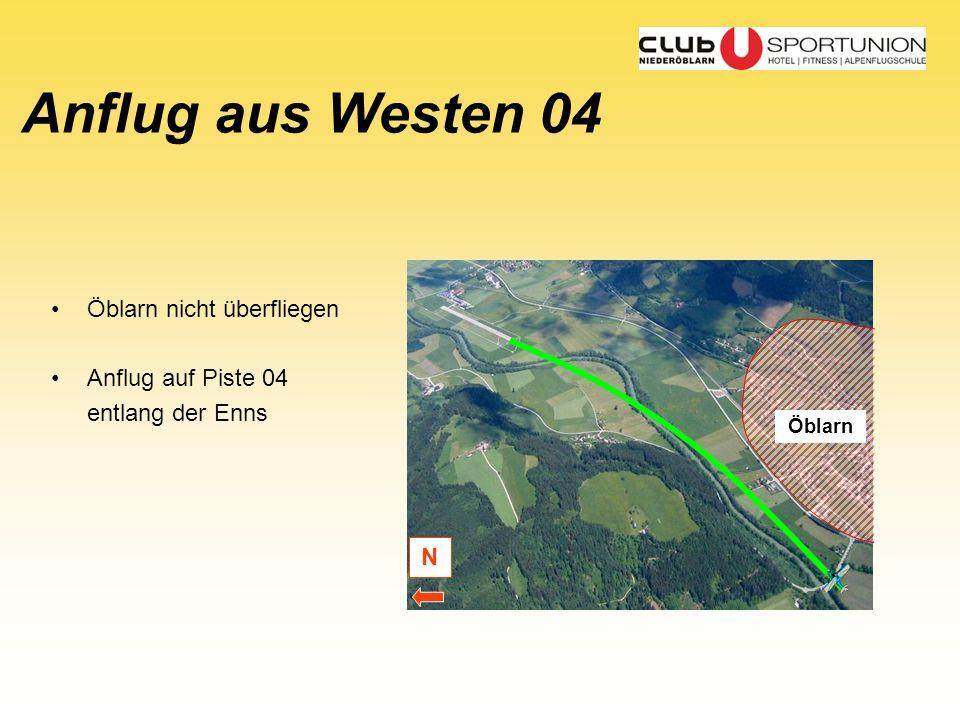 Anflug aus Westen 04 N Öblarn nicht überfliegen Anflug auf Piste 04 entlang der Enns Öblarn