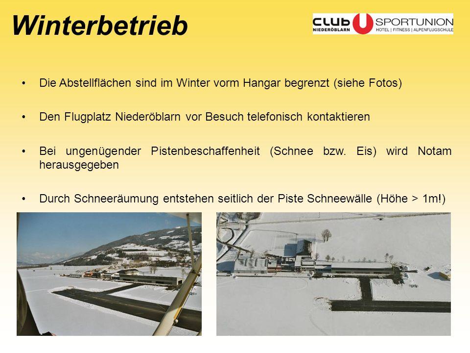 Winterbetrieb Die Abstellflächen sind im Winter vorm Hangar begrenzt (siehe Fotos) Den Flugplatz Niederöblarn vor Besuch telefonisch kontaktieren Bei