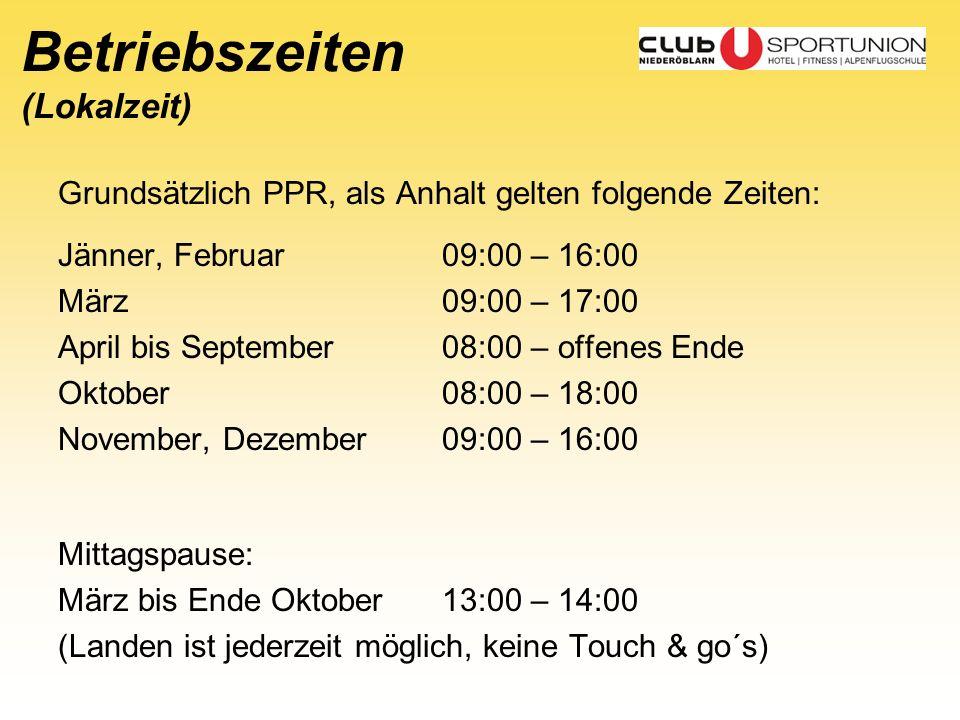 Betriebszeiten (Lokalzeit) Grundsätzlich PPR, als Anhalt gelten folgende Zeiten: Jänner, Februar09:00 – 16:00 März09:00 – 17:00 April bis September08: