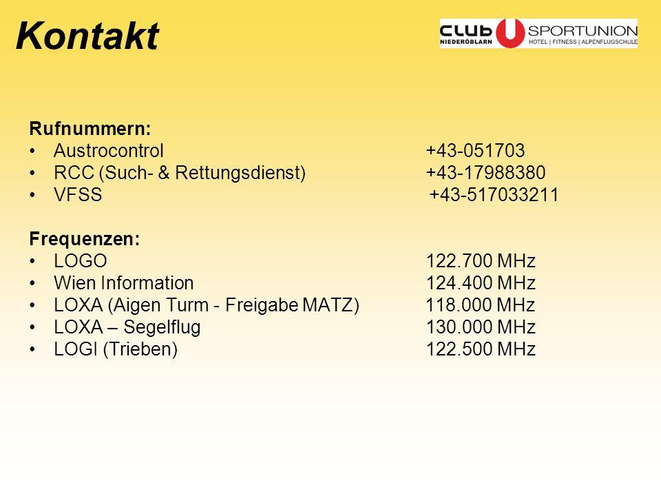 Kontakt Rufnummern: Austrocontrol+43-051703 RCC (Such- & Rettungsdienst)+43-17988380 VFSS +43-517033211 Frequenzen: LOGO122.700 MHz Wien Information12