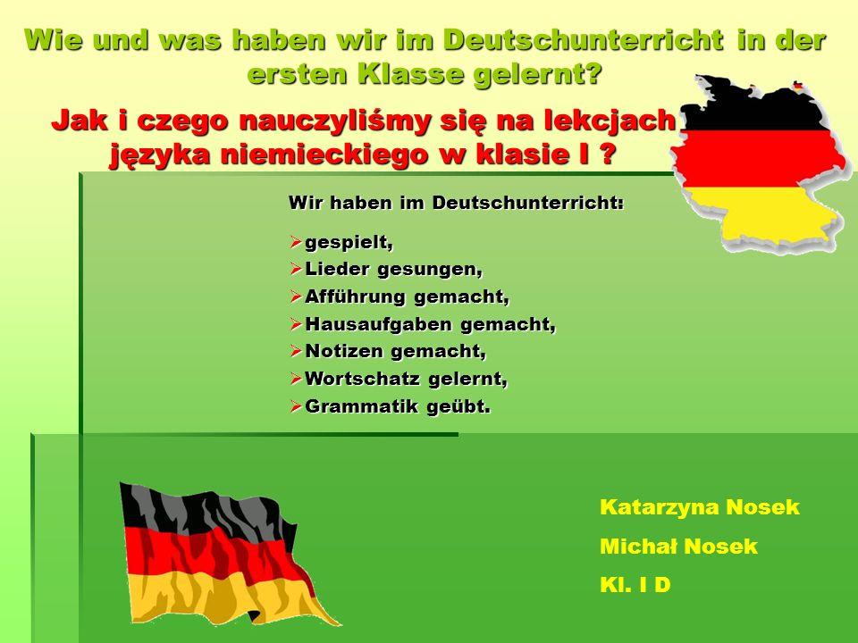 Jak i czego nauczyliśmy się na lekcjach języka niemieckiego w klasie I .
