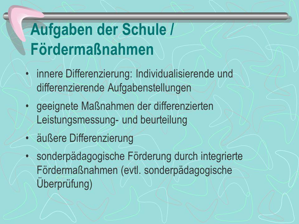 Aufgaben der Schule / Fördermaßnahmen innere Differenzierung: Individualisierende und differenzierende Aufgabenstellungen geeignete Maßnahmen der diff