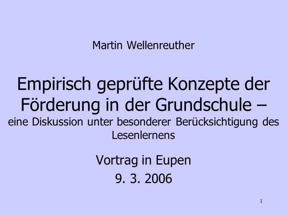 1 Martin Wellenreuther Empirisch geprüfte Konzepte der Förderung in der Grundschule – eine Diskussion unter besonderer Berücksichtigung des Lesenlerne