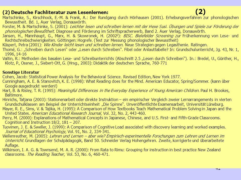 42 (2) Deutsche Fachliteratur zum Lesenlernen: (2) Martschinke, S., Kirschhock, E.-M. & Frank, A.: Der Rundgang durch Hörhausen (2001). Erhebungsverfa