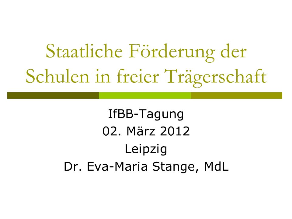 Staatliche Förderung der Schulen in freier Trägerschaft IfBB-Tagung 02.