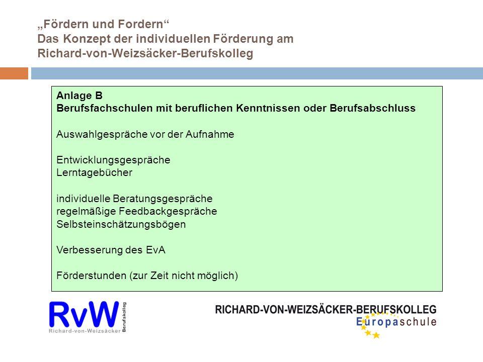 Fördern und Fordern Das Konzept der individuellen Förderung am Richard-von-Weizsäcker-Berufskolleg Anlage B Berufsfachschulen mit beruflichen Kenntnis